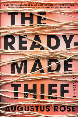 THE READY MADE THIEF BY AUGUSTUS ROSE