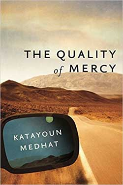 THE QUALITY OF MERCY BY KATAYOUN MEDHAT