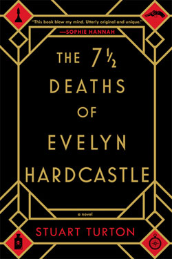 THE SEVEN AND A HALF DEATHS OF EVELYN HARDCASTLE BY STUART TURTON
